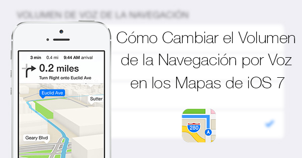 Como Cambiar Volumen Navegacion Voz Mapas iOS 7