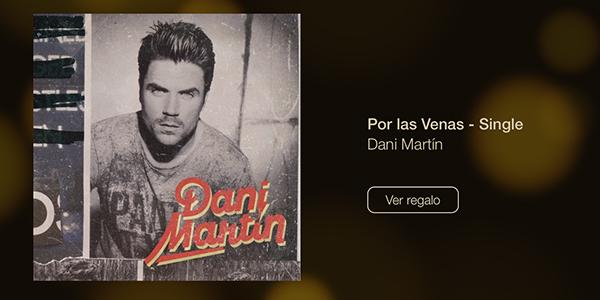Por las venas - Dani Martin - 12 Dias Regalos