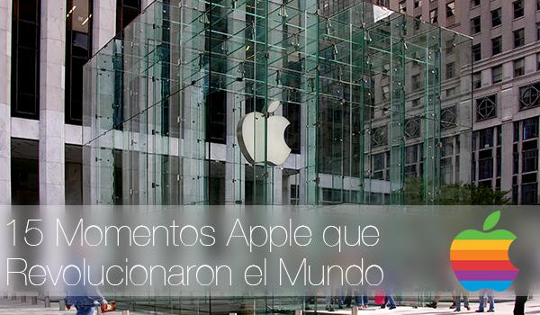 15 Momentos Apple Revolucion Tecnologica