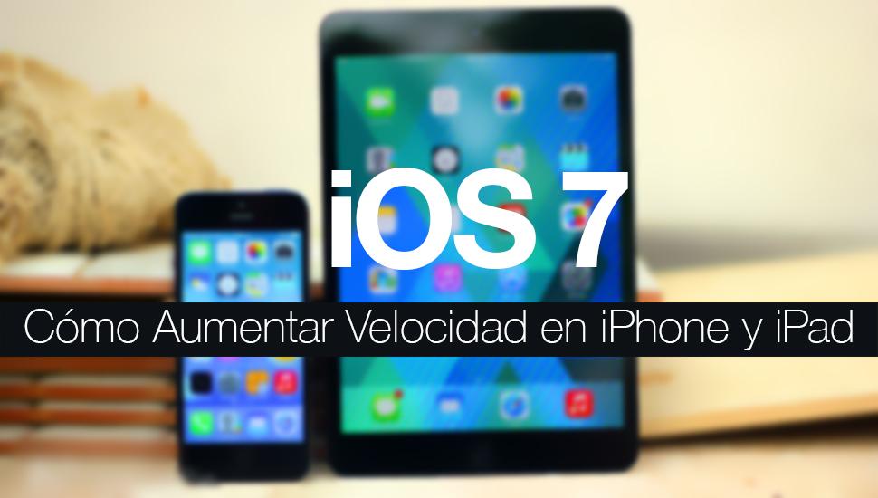 Aumentar velocidad iPhone iOS  7