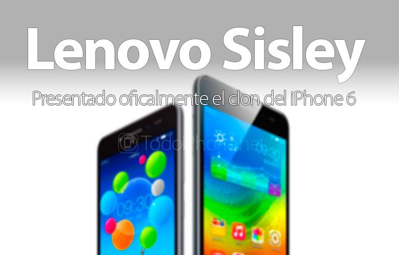 clon-iphone-6-lenovo-sisley-anunciado-oficialmente