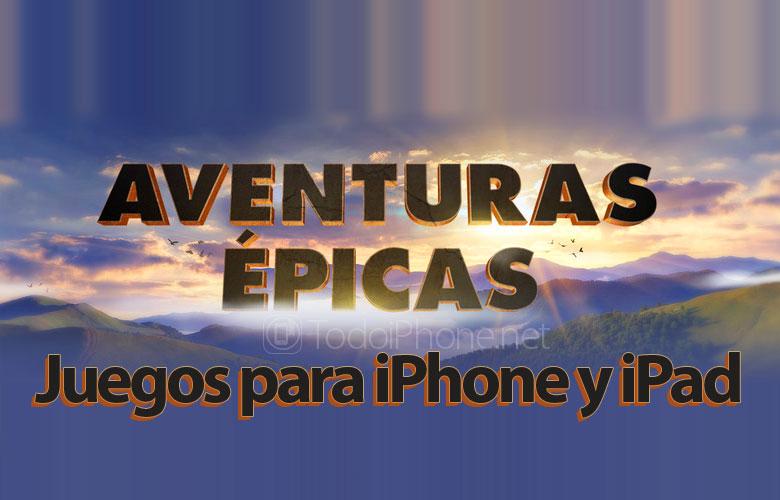 Juegos-iPhone-iPad-Aventuras-Epicas