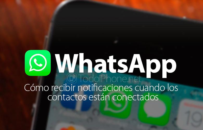 whatsapp-recibir-notificaciones-contactos-conectados