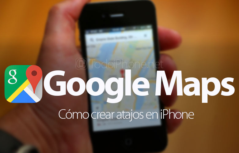 como-crear-atajos-iphone-google-maps