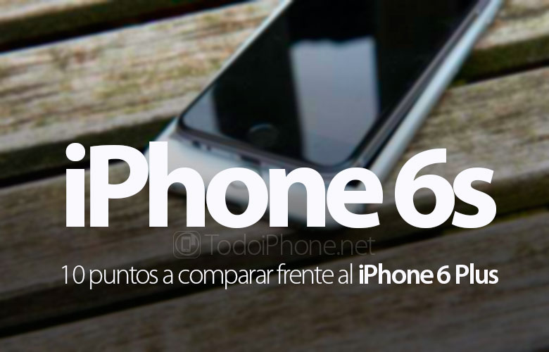 10-datos-comparar-iphone-6s-iphone-6-plus