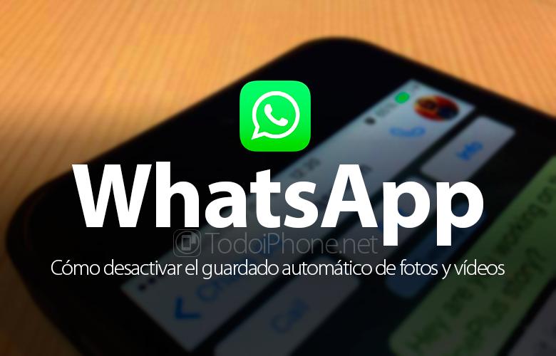 desactivar-whatsapp-guardado-automatico-fotos-videos-multimedia