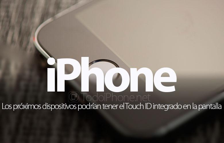 proximos-iphone-touch-id-integrado-pantalla