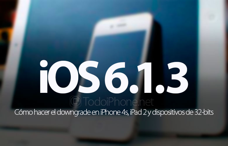 como-hacer-downgrade-ios-6-1-3-iphone-4s-ipad-2