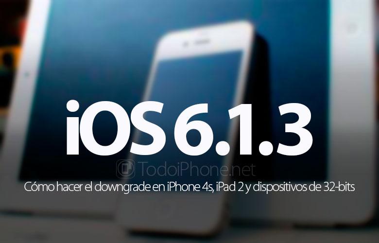Cómo hacer el downgrade a iOS 6.1.3 al iPhone 4s, iPad 2 y dispositivos de 32-bits