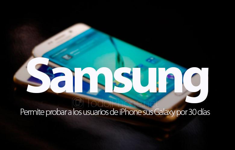 samsung-probar-usuarios-iphone-galaxy-30-dias
