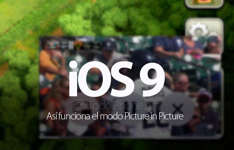 como-activar-modo-picture-in-picture-ios-9