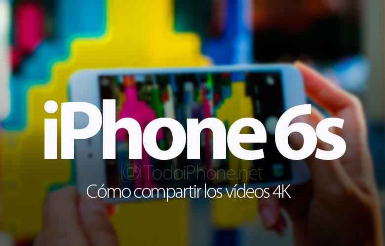 como-compartir-videos-4k-iphone-6s