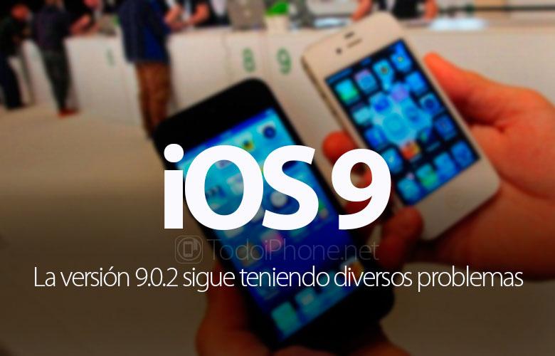 iOS 9.0.2 sigue teniendo problemas