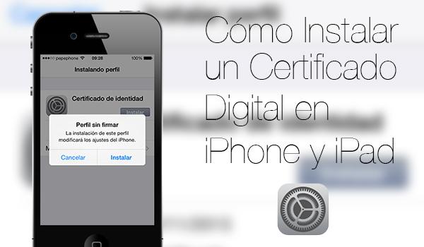 Instalar Certificado iPhone iPad