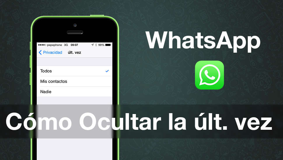 Como ocultar la ult vez WhatsApp iPhone
