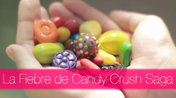 La Fiebre de Candy Crush Saga