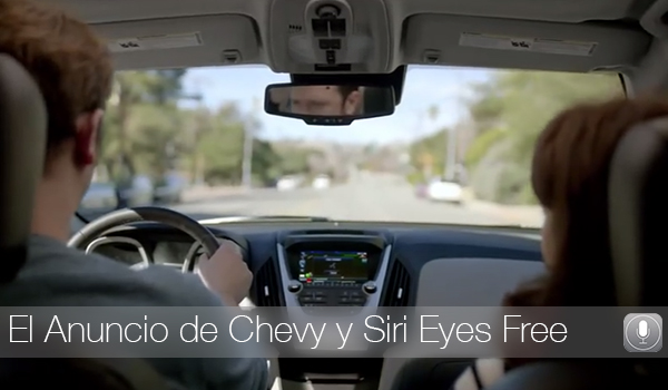 Anuncio Chevy Siri Eyes Free
