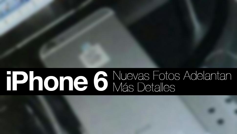 iPhone 6 Fotos Mas Detalles