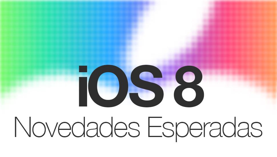 WWDC-14-iOS 8 Novedades Esperadas