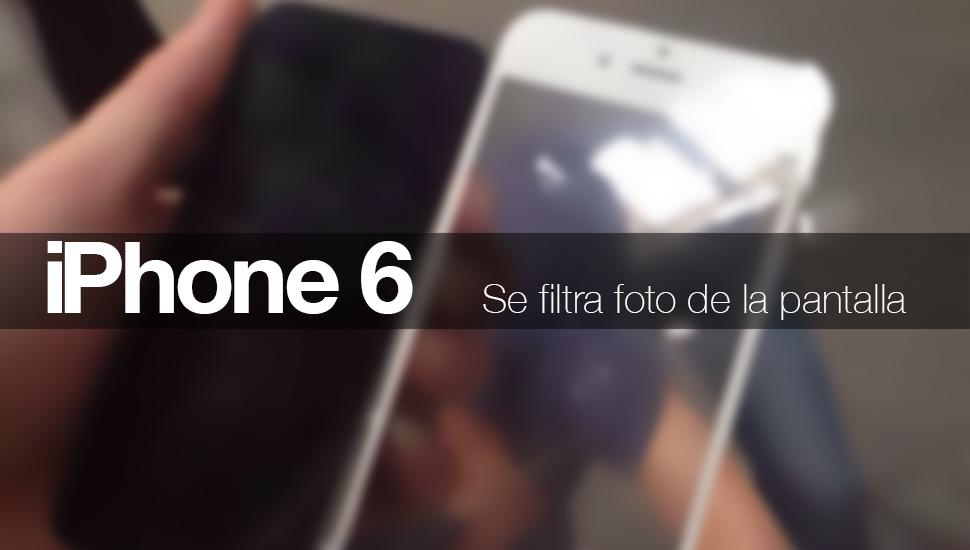 iPhone 6  Foto Pantalla Filtrada