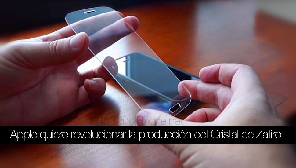 Apple-Produccion-Cristal-Zafiro