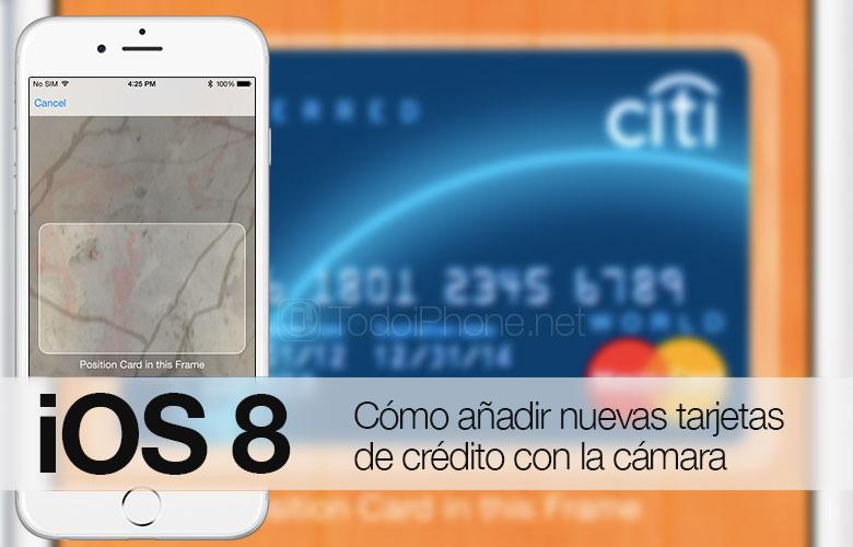 ios-8-agregar-nuevas-tarjetas-credito-camara