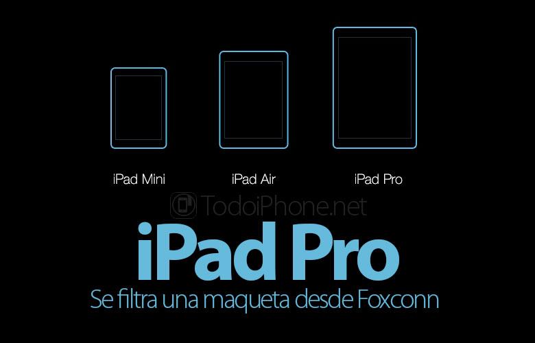 iPad-Pro-12-Pulgadas-Maqueta-Foxconn