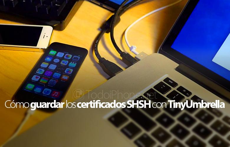 como-guardar-certificados-shsh-ios-tinyumbrella