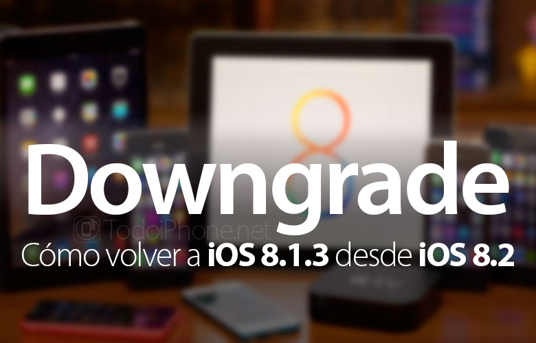 como-volver-ios-8-1-3-ios-8-2-iphone-ipad