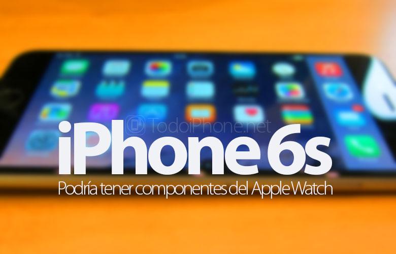 iphone-6s-podria-contar-componentes-apple-watch