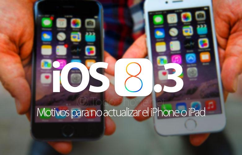 ios-8-3-motivos-no-actualizar-iphone-ipad