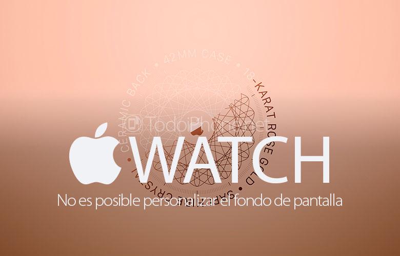 apple-watch-desaparece-funcion-fondos-pantalla-personalizados