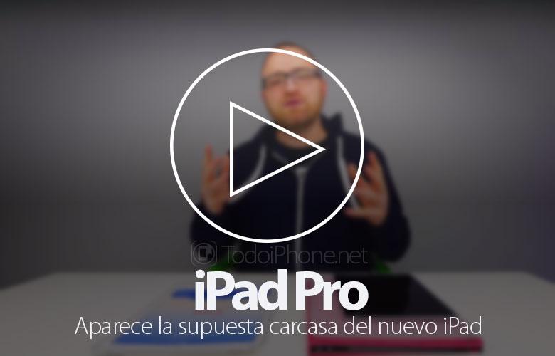 ipad-pro-video-muestra-supuesta-carcasa