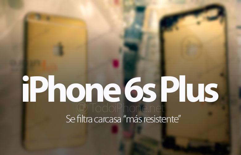 iphone-6s-6s-plus-filtra-carcasa-cuerpo-mas-fuerte