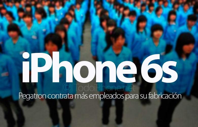 iphone-6s-pegatron-contrata-empleados-fabricacion