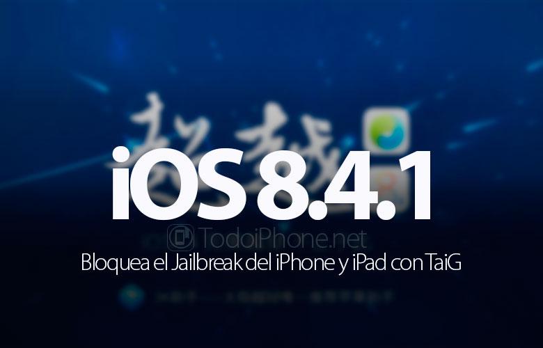 apple-bloquea-jailbreak-taig-ios-8-4-1