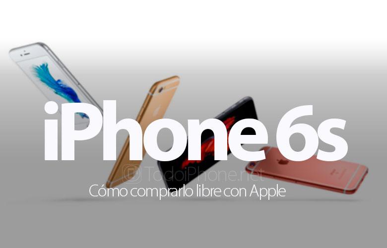 como-comprar-iphone-6s-libre-apple