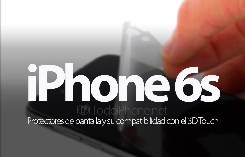 iphone-6s-compatibles-protectores-pantalla-3d-touch