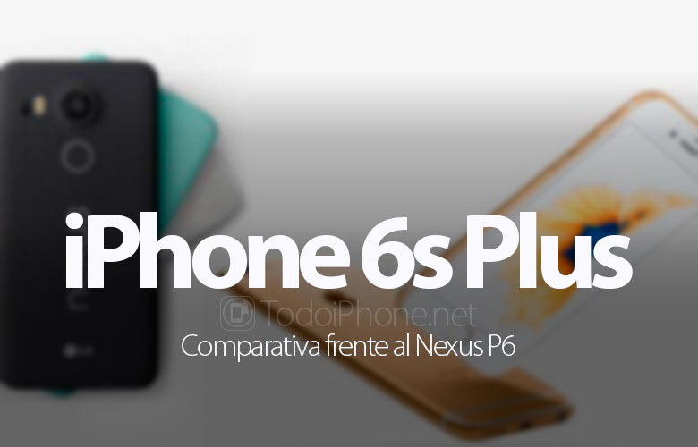iphone-6s-plus-vs-nexus-p6