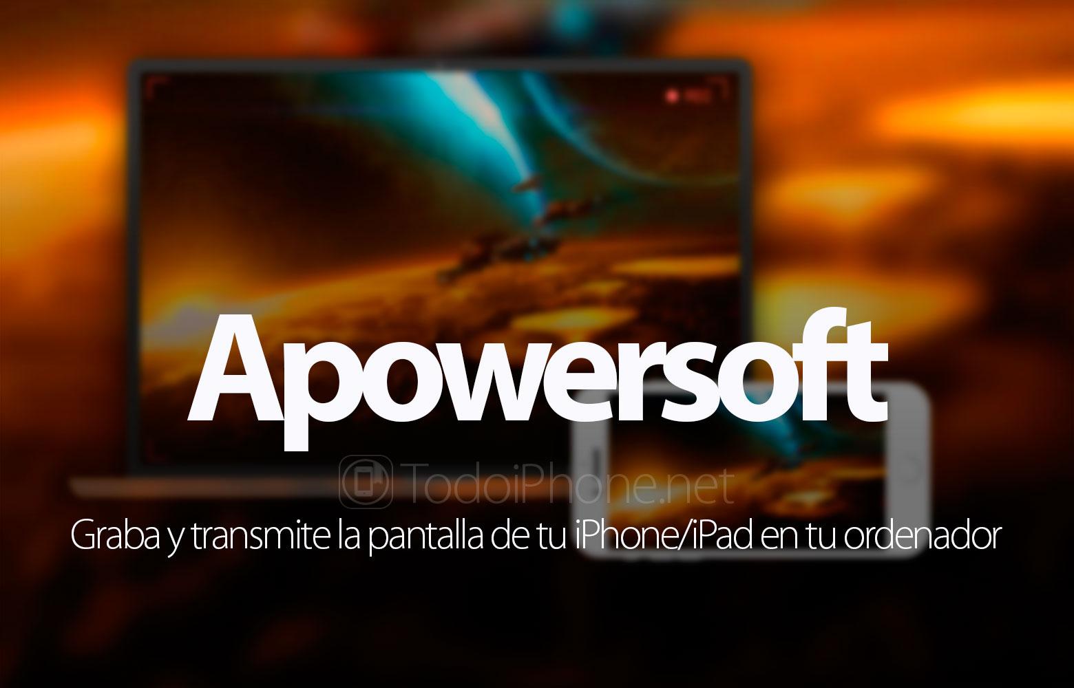 apowersoft-grabar-pantalla-iphone-ipad-ordenador