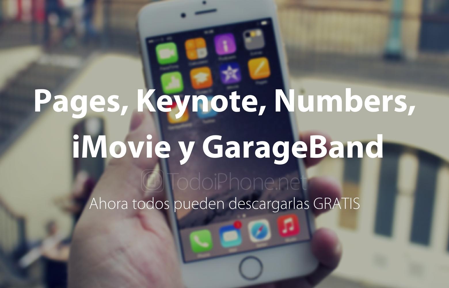 Pages, Numbers, Keynote, iMovie y Garageband, ahora GRATIS para todos